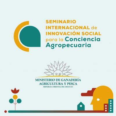 MGAP – Seminario Internacional de Innovación social para la conciencia agropecuaria